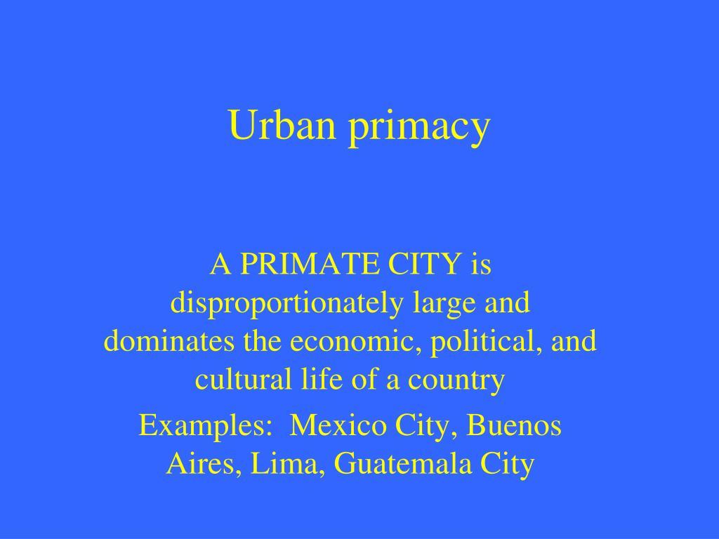 Urban primacy