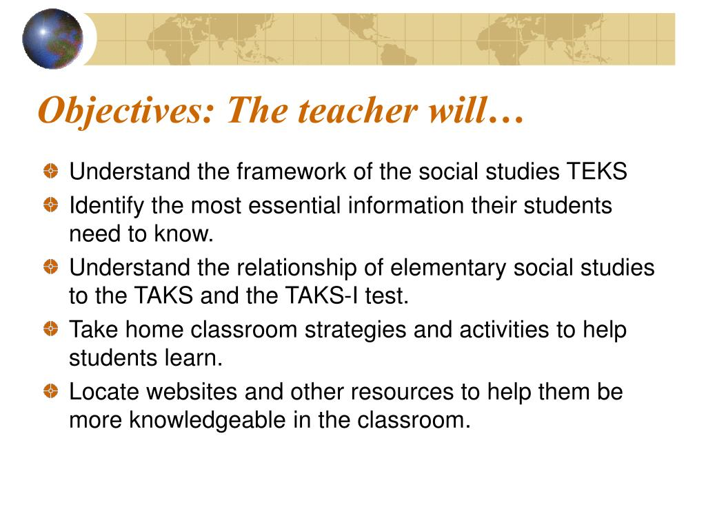Objectives: The teacher will…