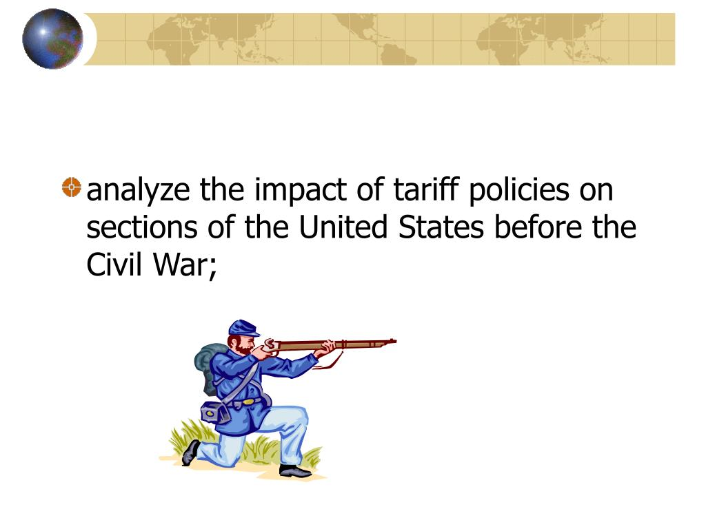 analyze the impact of tariff policies on sections of the United States before the Civil War;