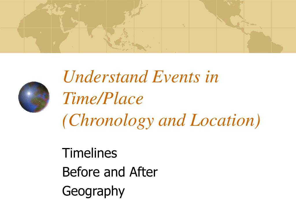 Understand Events in Time/Place