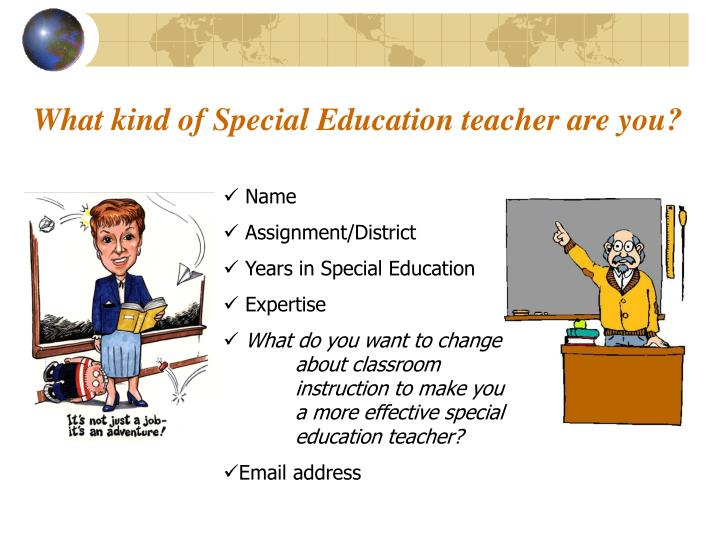 What kind of special education teacher are you