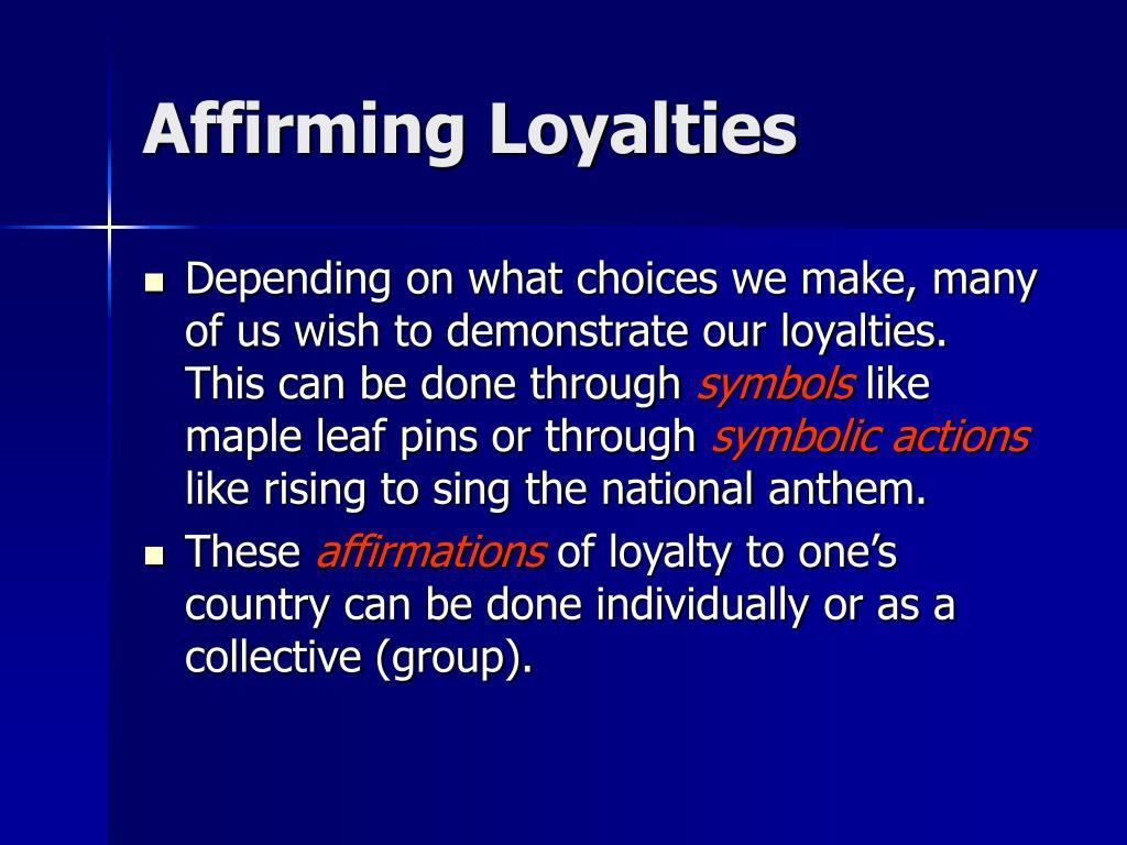 Affirming Loyalties