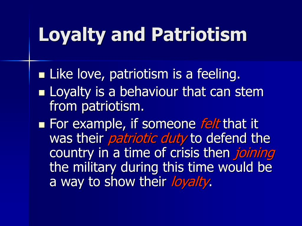 Loyalty and Patriotism