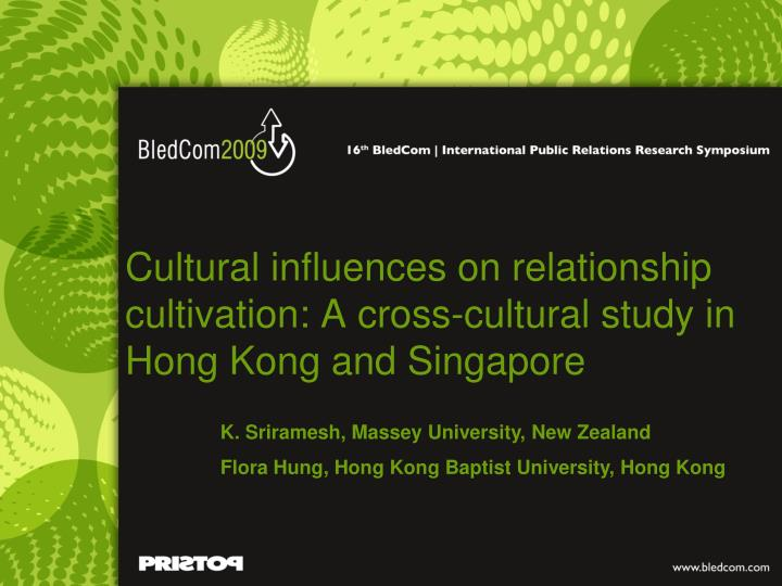 Cultural influences on relationship cultivation a cross cultural study in hong kong and singapore