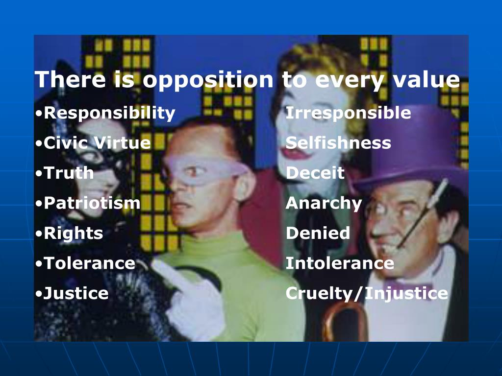 There is opposition to every value