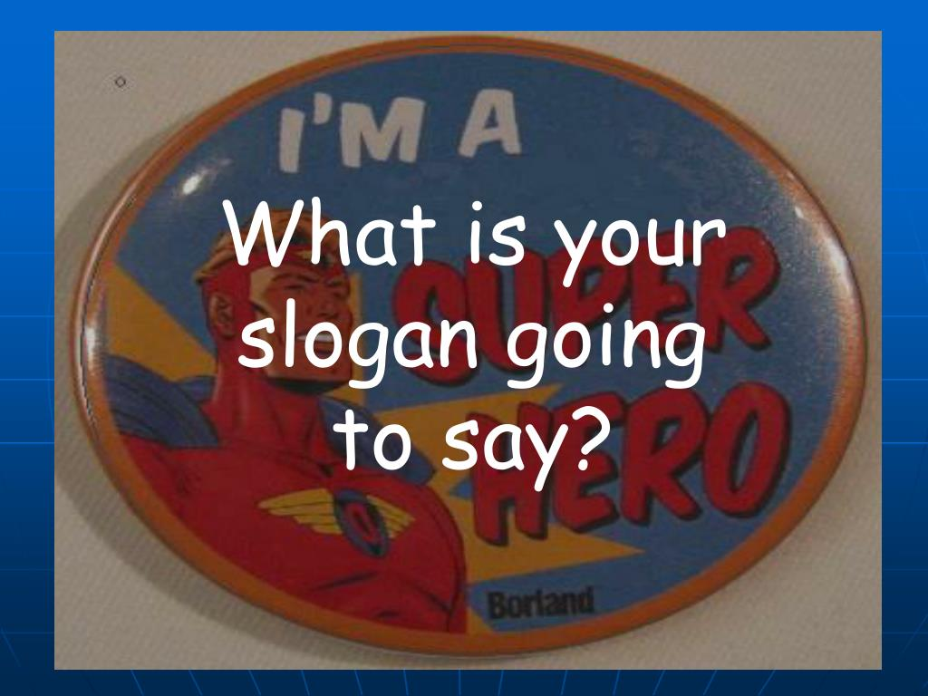 What is your slogan