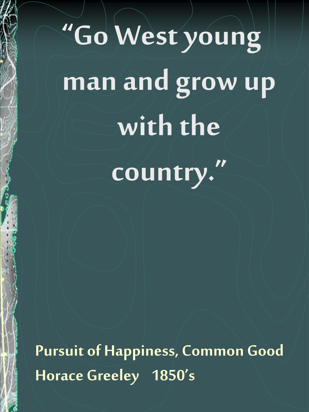 Pursuit of Happiness, Common Good