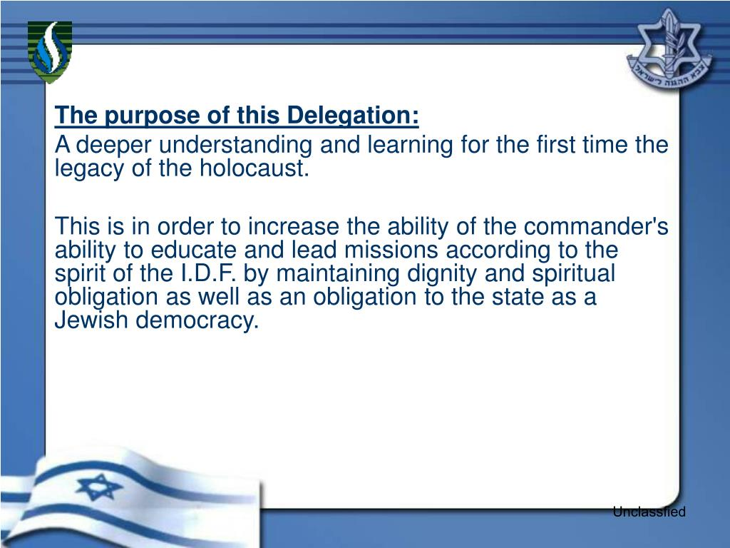 The purpose of this Delegation: