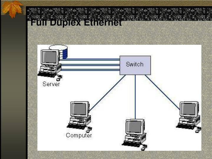 Full Duplex Ethernet