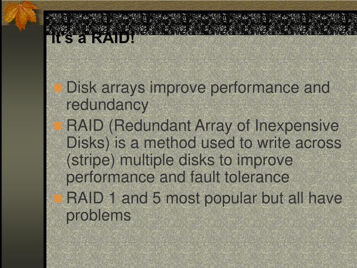 It's a RAID!