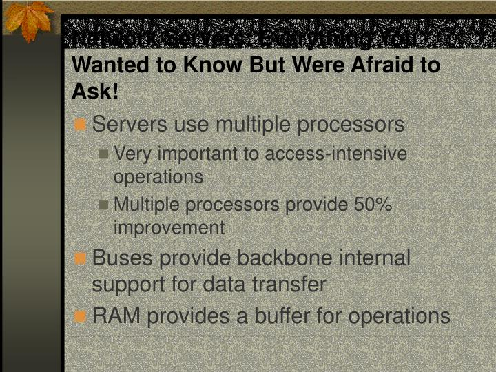 Network Servers: Everything You Wanted to Know But Were Afraid to Ask!