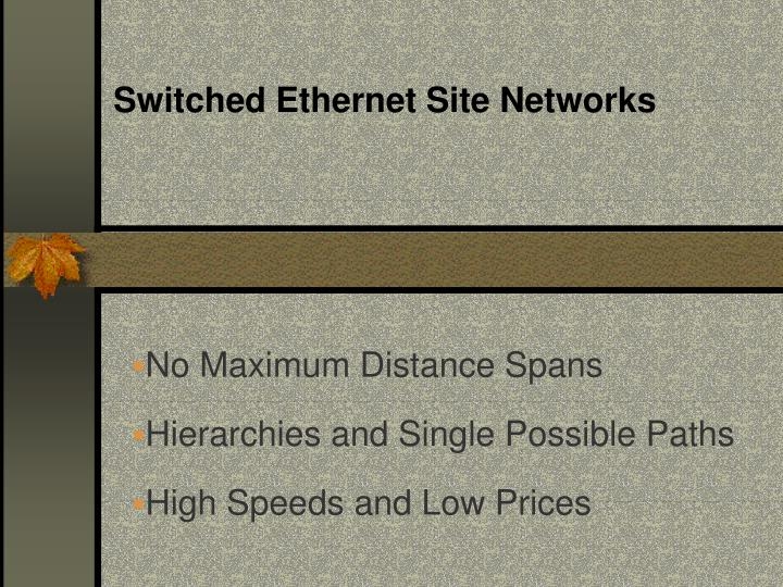 Switched Ethernet Site Networks