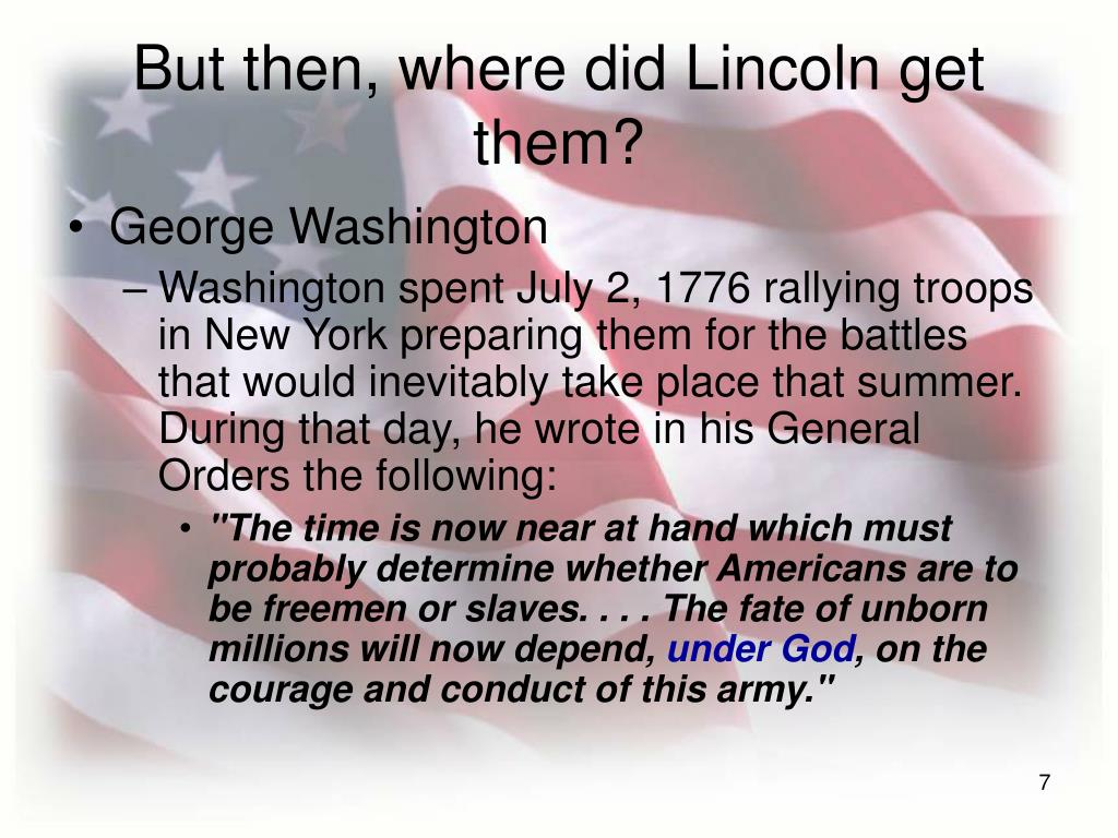 But then, where did Lincoln get them?