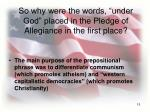 so why were the words under god placed in the pledge of allegiance in the first place