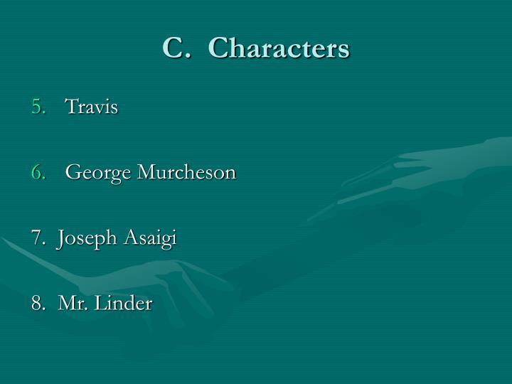 C.  Characters