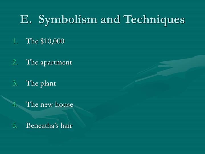 E.  Symbolism and Techniques