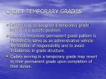cadet temporary grades