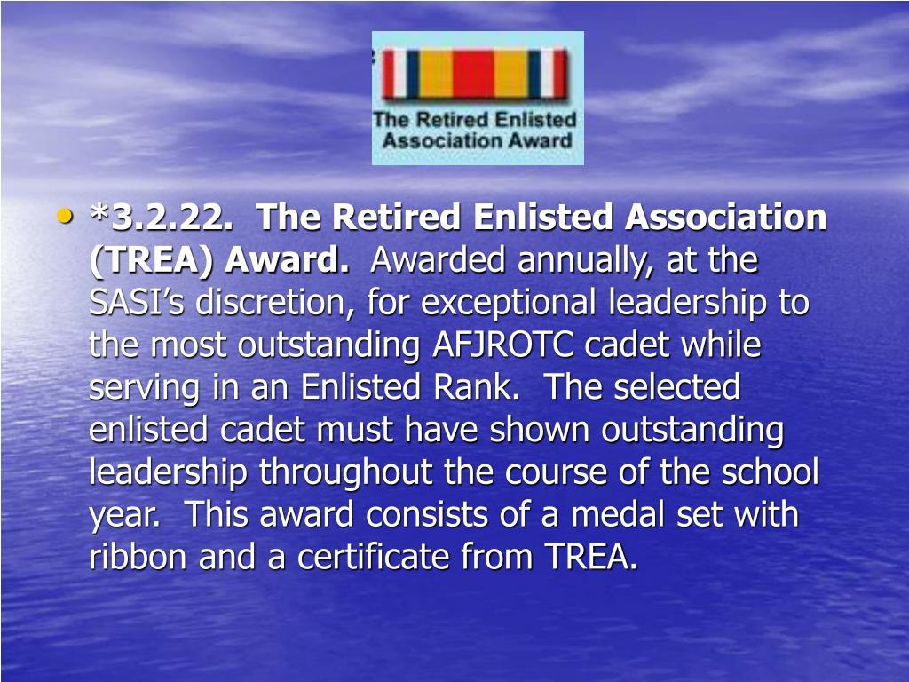 *3.2.22.  The Retired Enlisted Association (TREA) Award.
