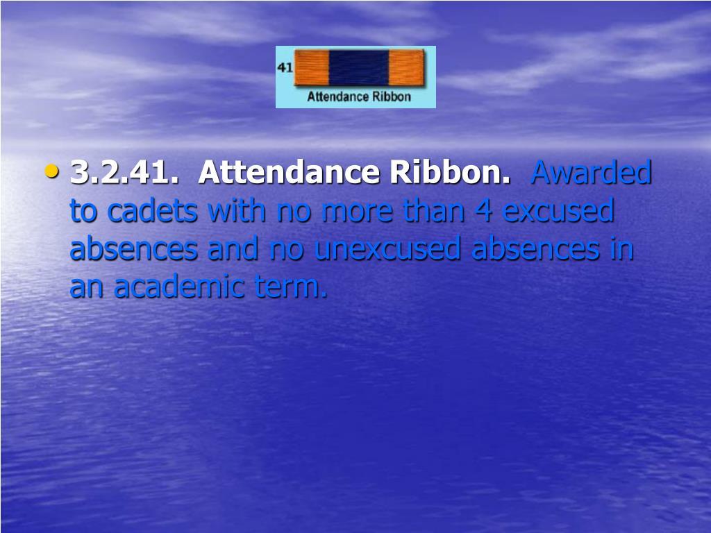 3.2.41.  Attendance Ribbon.