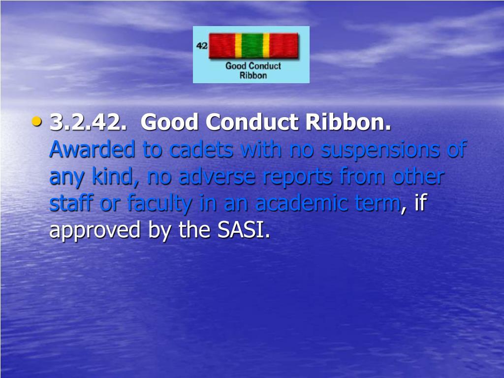 3.2.42.  Good Conduct Ribbon.