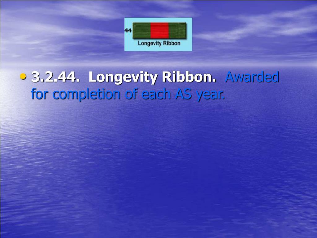 3.2.44.  Longevity Ribbon.