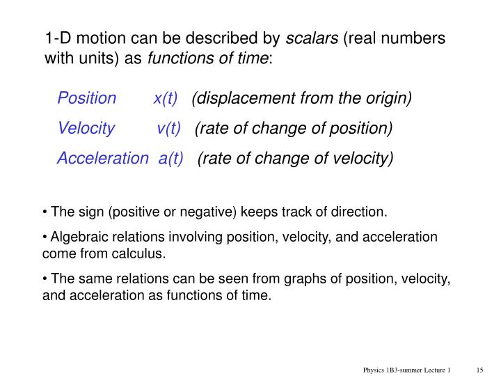 1-D motion can be described by