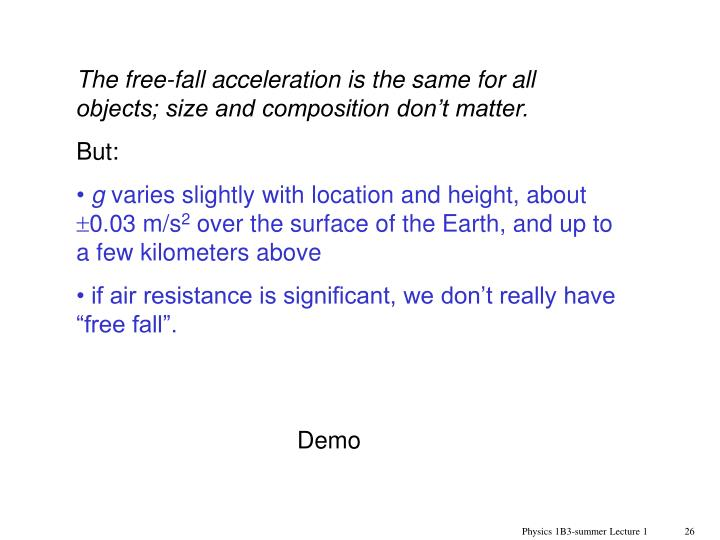 The free-fall acceleration is the same for all objects; size and composition don't matter.