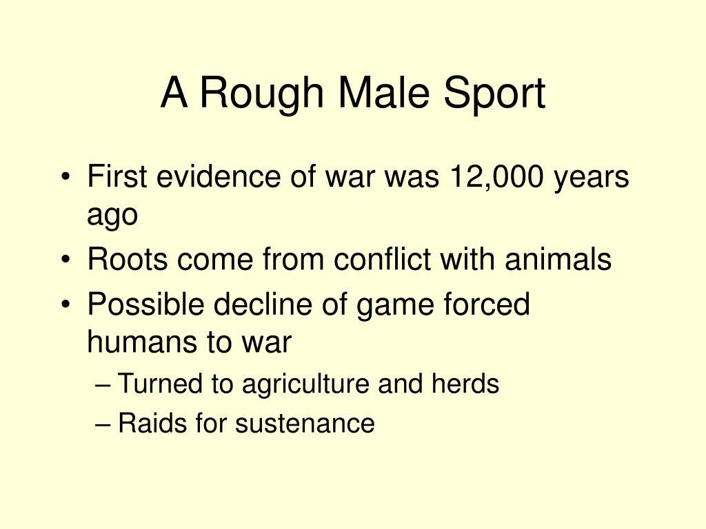A Rough Male Sport