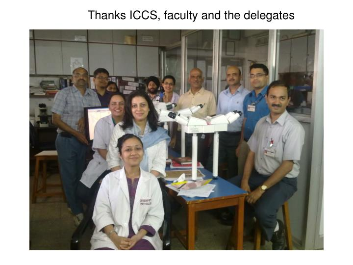Thanks ICCS, faculty and the delegates