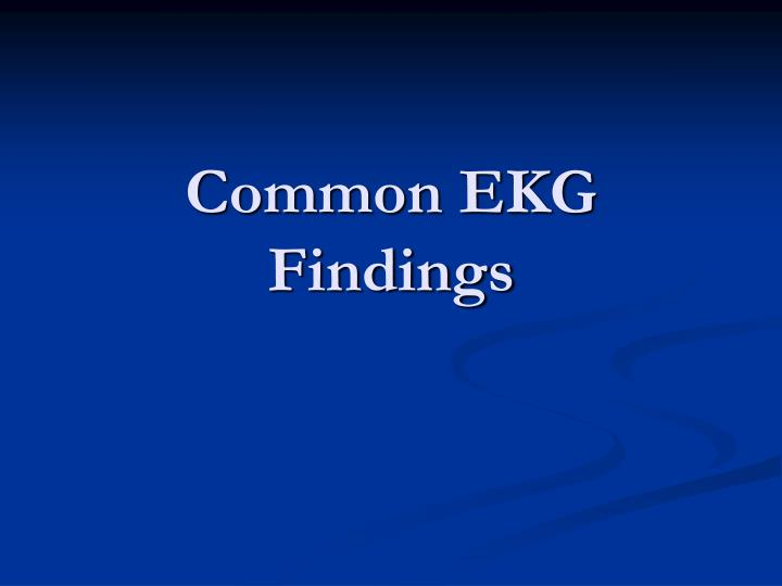 Common EKG Findings