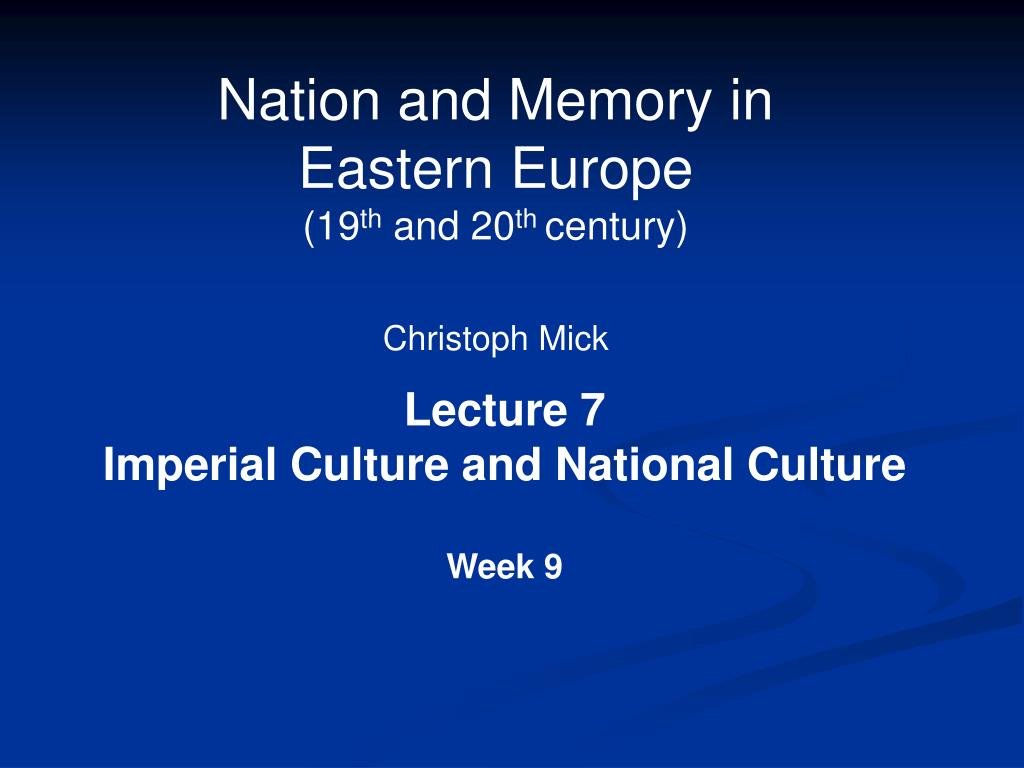 nation and memory in eastern europe 19 th and 20 th century christoph mick l.