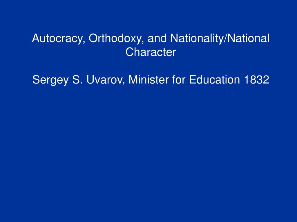 Autocracy, Orthodoxy, and Nationality/National Character