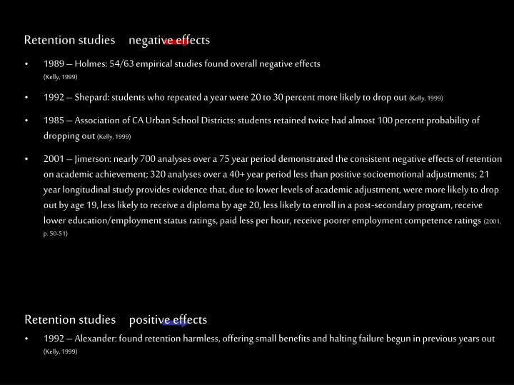 Retention studies     negative effects