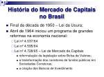 hist ria do mercado de capitais no brasil