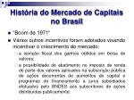 hist ria do mercado de capitais no brasil1