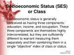 socioeconomic status ses or class