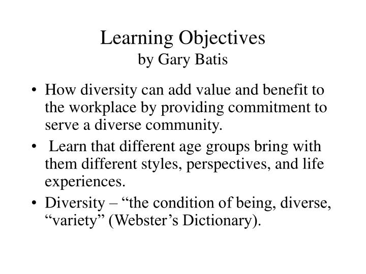 Learning objectives by gary batis