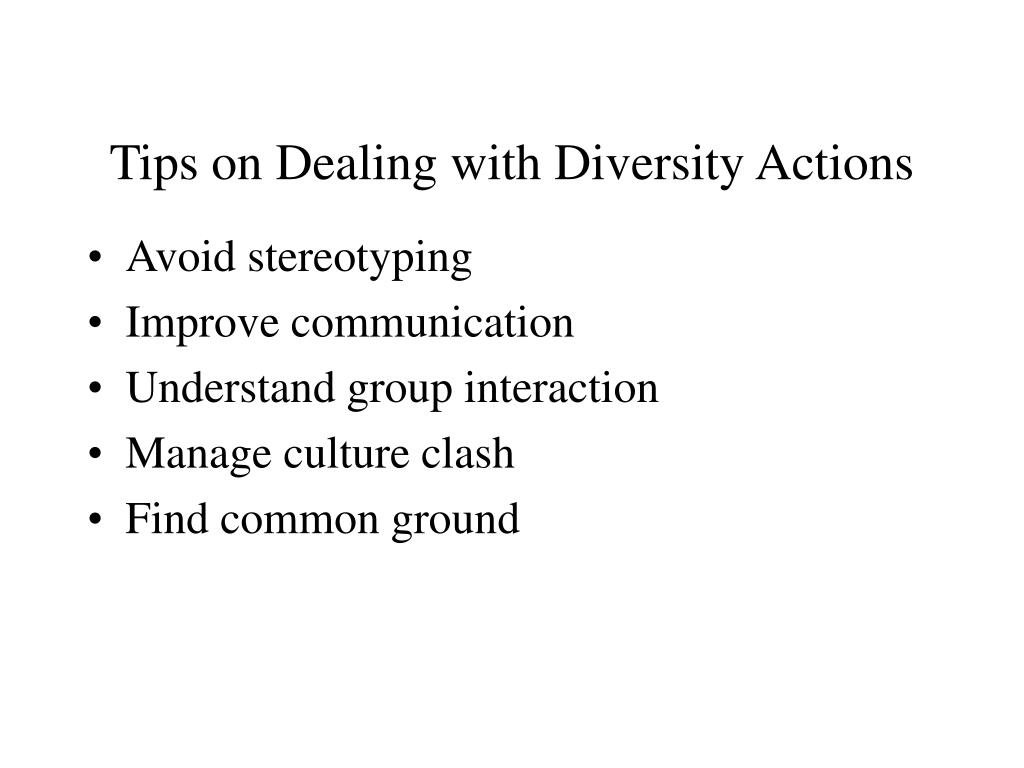 Tips on Dealing with Diversity Actions
