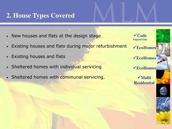 2. House Types Covered