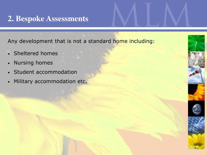 2. Bespoke Assessments