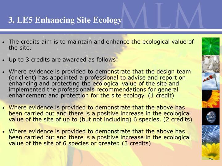 3. LE5 Enhancing Site Ecology