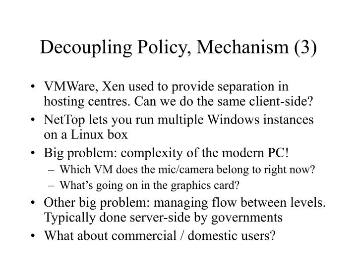 Decoupling Policy, Mechanism (3)