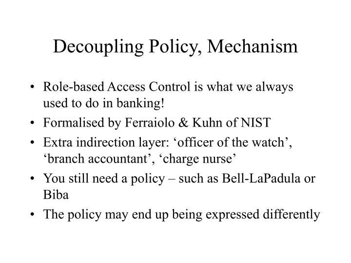 Decoupling policy mechanism