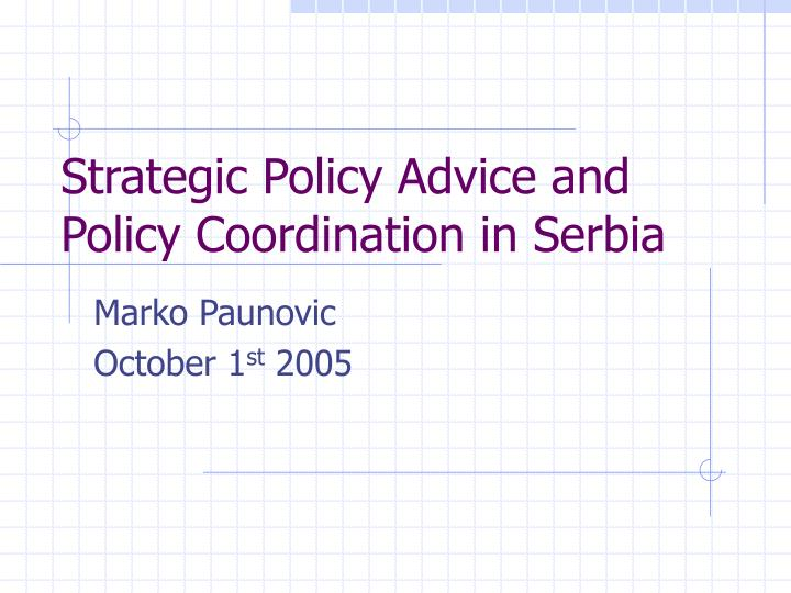 strategic policy advice and policy coordination in serbia n.