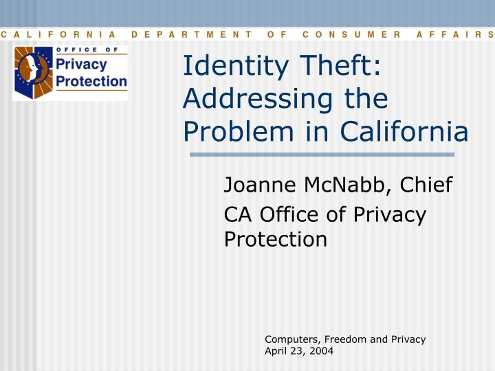 identity theft addressing the problem in california n.
