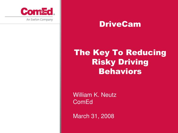 Drivecam the key to reducing risky driving behaviors