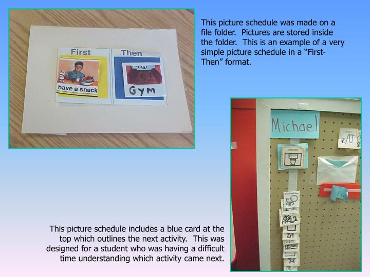 """This picture schedule was made on a file folder.  Pictures are stored inside  the folder.  This is an example of a very simple picture schedule in a """"First-Then"""" format."""