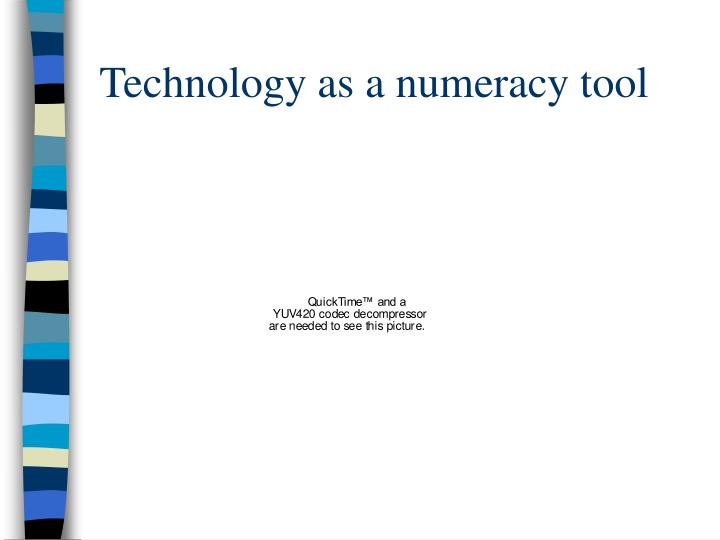 Technology as a numeracy tool