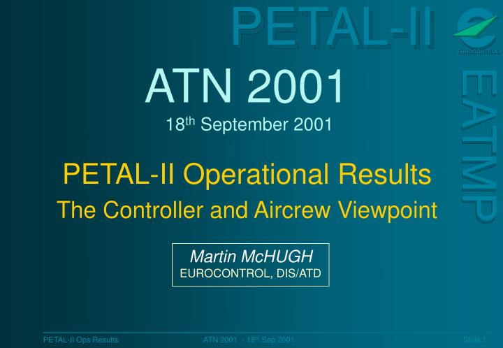 atn 2001 18 th september 2001 petal ii operational results the controller and aircrew viewpoint n.