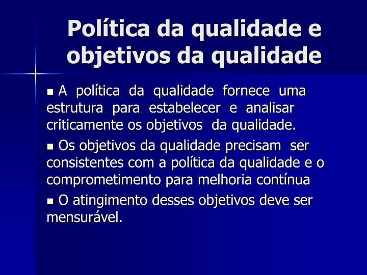 Política da qualidade e objetivos da qualidade